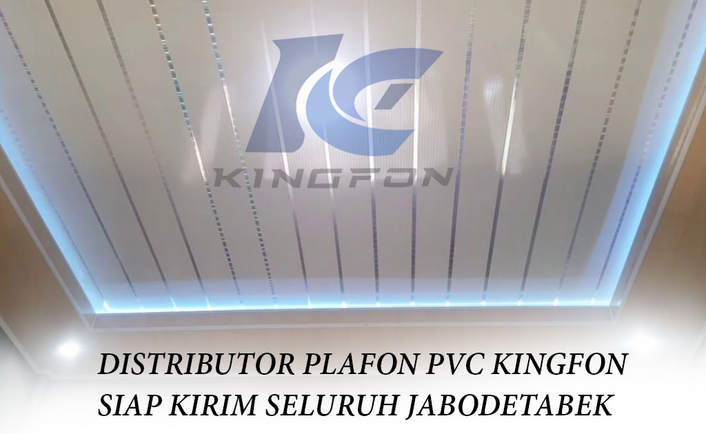 DISTRIBUTOR PLAFON PVC KINGFON DARI PABRIK